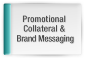 Promotional Collateral & Brand Messaging